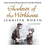 Shadows of the Workhouse (CD) ~ Jennifer Worth (Author) Cover Art