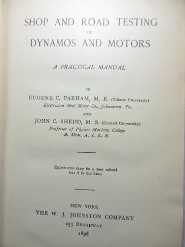 Shop And Road Testing Of Dynamos And Motors;: A Practical Manual,