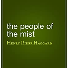 The People of the Mist (       UNABRIDGED) by H. Rider Haggard Narrated by Alton Lennard
