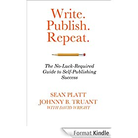 Write. Publish. Repeat. (The No-Luck-Required Guide to Self-Publishing Success) (English Edition)