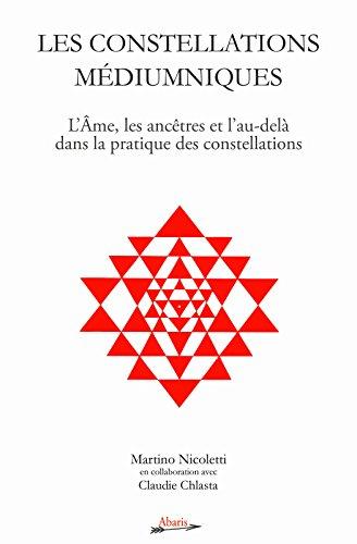 Les Constellations Médiumniques : L'Âme, les ancêtres et l'au-delà dans la pratique des constellations