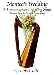 Monicas Wedding A Treasure Of Celtic Wedding Music For Pedal And Lever Harp Various Lois