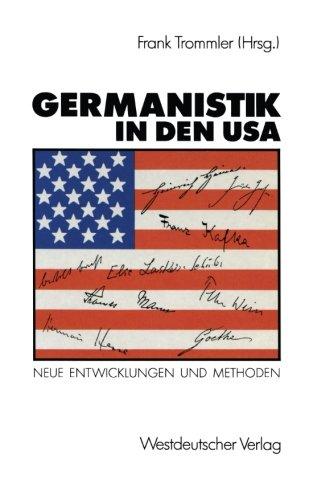 Germanistik in den USA: Neue Entwicklungen und Methoden (German Edition)