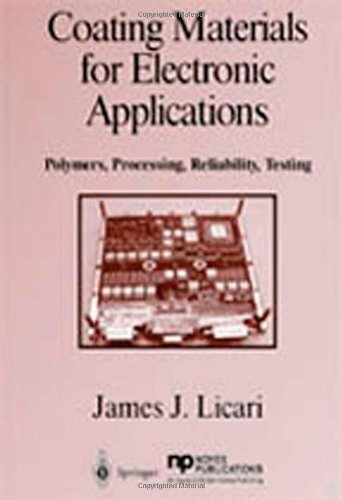 Coating Materials for Electronic Applications: Polymers, Processing, Reliability,  Testing