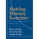 img - for Modeling Monetary Economies [Paperback] [2011] 3 Ed. Bruce Champ, Scott Freeman, Joseph Haslag book / textbook / text book