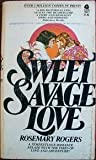 Sweet Savage Love (Troubadour Books) (0860074668) by Rosemary Rogers