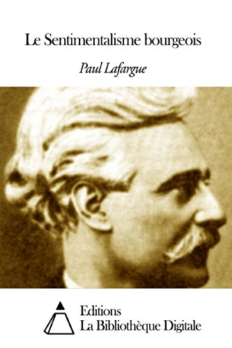 Paul Lafargue - Le Sentimentalisme bourgeois