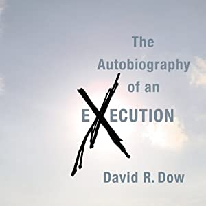 The Autobiography of an Execution | [David R. Dow]