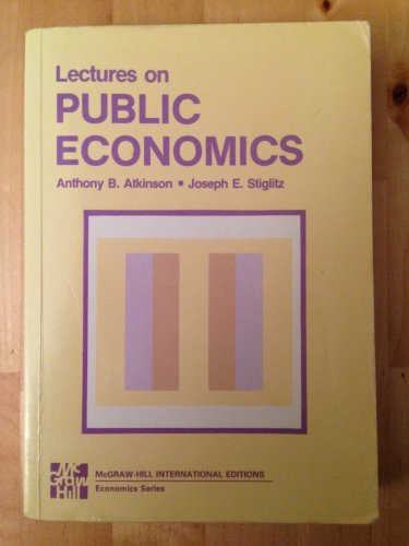 Lectures in Public Economics, by Anthony A. Atkinson, Joseph E. Stiglitz