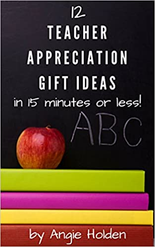 Teacher Appreciation Gift Ideas: Crafts you can make in 15 minutes or less!