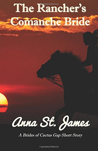 The Rancher's Comanche Bride: Volume 3 (Brides of Cactus Gap)