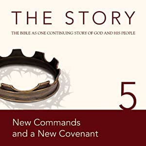 The Story, NIV: Chapter 5 - New Commands and a New Covenant | [Zondervan Bibles (editor)]