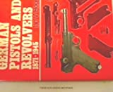 German pistols and revolvers, 1871-1945 (0883652994) by Hogg, Ian V