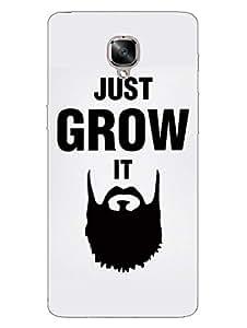 OnePlus 3 Case - Just Grow It Beard - Designer Printed Hard Shell Case
