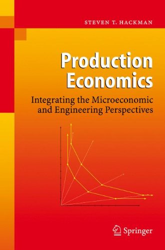 Production Economics: Integrating the Microeconomic and Engineering Perspectives
