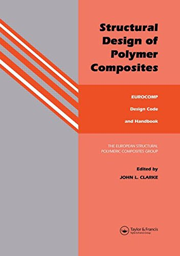 Structural design of polymer composites: EUROCOMP design code and handbook