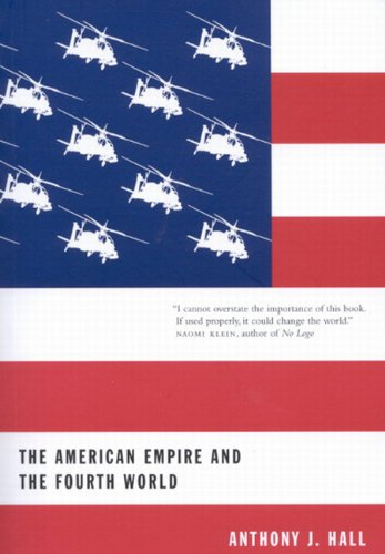 The American Empire and the Fourth World: The Bowl With One Spoon, Part One (McGill-Queen's Native and Northern Series)