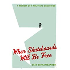 When Skateboards Will Be Free: A Memoir of a Political Childhood of Said Sayrafiezadeh