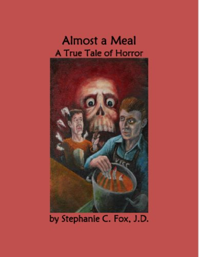 Stephanie C. Fox - Almost a Meal - A True Tale of Horror