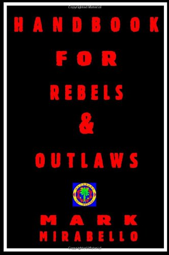 Handbook for Rebels and Outlaws: Mark Mirabello: 9781906958008: Amazon.com: Books