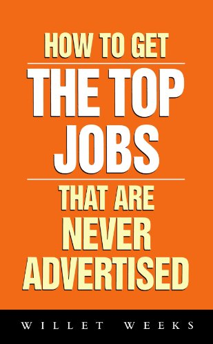 How to Get The Top Jobs That Are Never Advertised (How 2)