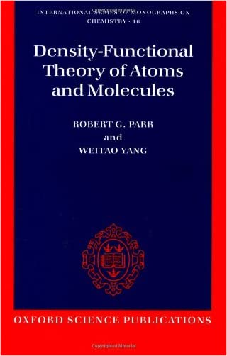 Density-Functional Theory of Atoms and Molecules (International Series of Monographs on Chemistry)