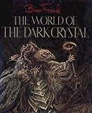 The World of the Dark Crystal J. J. Llewellyn