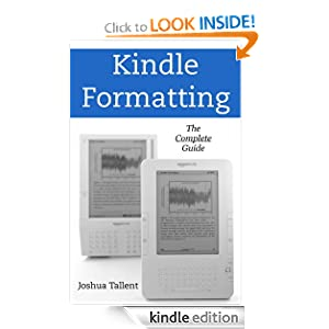 Kindle Formatting: The Complete Guide to Formatting Books for the Amazon Kindle