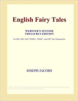 English Fairy Tales (Webster's Spanish Thesaurus Edition ...