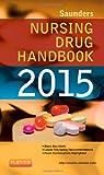 img - for Saunders Nursing Drug Handbook 2015, 1e book / textbook / text book