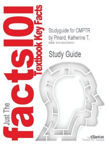 Studyguide for Cmptr by Pinard, Katherine T., ISBN 9781111527990