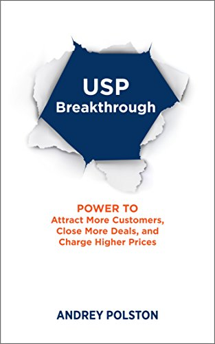 usp-breakthrough-the-power-to-get-more-customers-close-more-deals-and-charge-higher-prices
