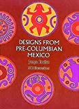 img - for Designs From Pre-columbian Mexico book / textbook / text book