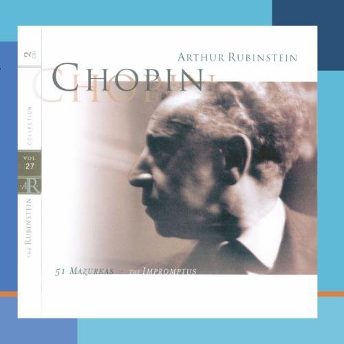 Rubinstein Collection, Vol. 27: Chopin: 51 Mazurkas, 4 Impromptus