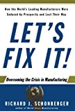 img - for Let's Fix It!: Overcoming the Crisis in Manufacturing book / textbook / text book