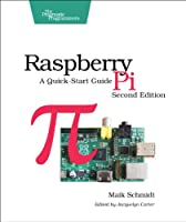 Raspberry Pi: A Quick-Start Guide, 2nd Edition