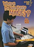 img - for [(Where Do We Keep Money?: How Banks Work )] [Author: Jennifer S Larson] [Feb-2010] book / textbook / text book