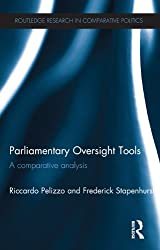 Parliamentary Oversight Tools: A Comparative Analysis (Routledge Research in Comparative Politics)
