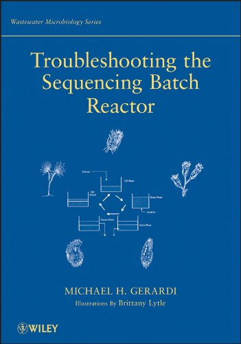 Troubleshooting the Sequencing Batch Reactor (Wastewater Microbiology)