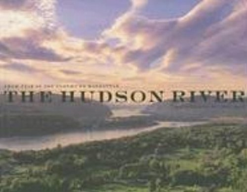 The Hudson River: From the Tear of the Clouds to Manhattan