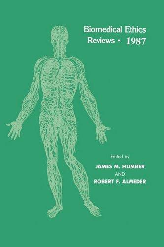 Biomedical Ethics Reviews ' 1987 (Biomedical Ethics Reviews) (Biomedical Ethics Reviews (closed))