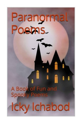 Paranormal Poems: A Book of Fun and Spooky Poems