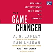 The Game-Changer: How You Can Drive Revenue and Profit Growth with Innovation | [A. G. Lafley, Ram Charan]