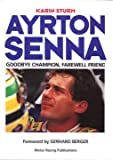 Ayrton Senna: Goodbye Champion, Farewell Friend