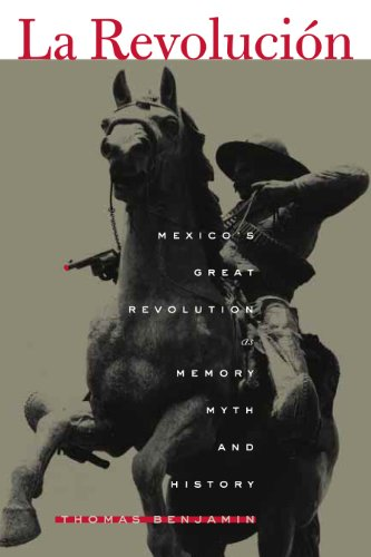 La Revolucion: Mexico's Great Revolution as Memory, Myth,...