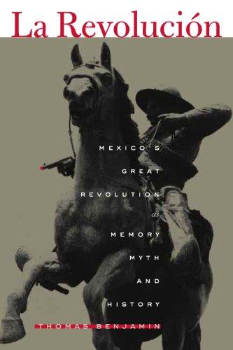 La Revolucion: Mexico's Great Revolution as Memory, Myth,...