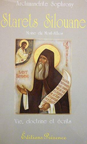 Starets Silouane, moine du Mont-Athos, 1866-1938 : Vie, doctrine et écrits