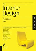 The Interior Design Reference & Specification Book: Everything Interior Designers Need to Know Every Day (Indispensable Guide) by Rockport