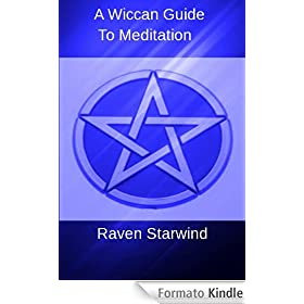 A Wiccan Guide To Meditation (English Edition)