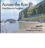img - for Across the Roe: From Bann to Faughan book / textbook / text book